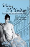 Wooing Mr Wickham: Inspired by Jane Austen's Heroes and Villains - Michèle Roberts