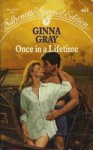 Once In A Lifetime - Ginna Gray