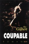 Coupable (French Edition) - Sky Gilbert