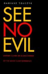 See No Evil: Literary Cover-Ups and Discoveries of the Soviet Camp Experience - Dariusz Tolczyk, Gary Saul Morson