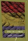 Dias de llamas - Juan Iturralde