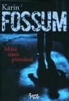 Minä näen pimeässä - Karin Fossum