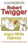 Angry White Pyjamas: An Oxford Poet Trains with the Tokyo Riot Police - Robert Twigger