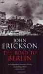 The Road to Berlin - John Erickson