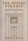 The Buried Pyramid (Imhotep 2) - Jerry Dubs, Ted Palik, Kyle Mohler