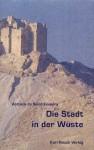 Die Stadt in der Wüste - Antoine de Saint-Exupéry