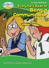 Every Kid's Guide to Being a Communicator - Joy Berry