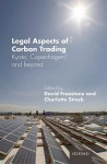 Legal Aspects of Carbon Trading: Kyoto, Copenhagen and Beyond - David Freestone, Charlotte Streck