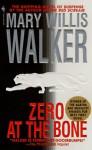 Zero at the Bone - Mary Willis Walker
