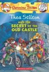 Thea Stilton and the Secret of the Old Castle: A Geronimo Stilton Adventure - Thea Stilton