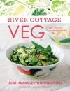 River Cottage Veg: 200 Inspired Vegetable Recipes - Hugh Fearnley-Whittingstall
