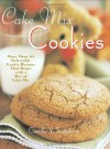 Cake Mix Cookies: More Than 175 Delectable Cookie Recipes That Begin With a Box of Cake Mix - Camilla V. Saulsbury