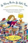 So Many Books, So Little Time: A Year of Passionate Reading - Sara Nelson