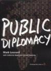 Public Diplomacy - Mark Leonard, Catherine Stead, Conrad Smewing