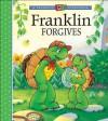 Franklin Forgives - Sharon Jennings, Celeste Gagnon, Alice Sinkner