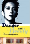 Danger and Beauty - Jessica Hagedorn