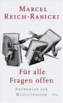 Für alle Fragen offen: Antworten zur Weltliteratur - Marcel Reich-Ranicki