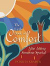 The Little Book of Comfort: After Losing Someone Special - Pat Kramer