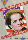 Madeleine Albright: She Speaks for America - Suzanne Freedman