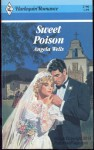 Sweet Poison (Harlequin Romance No. 2790) - Angela Wells