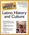 The Complete Idiot's Guide to Latino History and Culture - D.H. Figueredo, Roger E. Hernandez