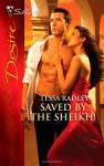 Saved by the Sheikh! - Tessa Radley