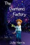 The Diamond Factory - Julie Harris