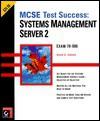 MCSE Test Success: Systems Management Server 2: Exam 70-086 - Sybex