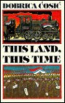This Land, This Time: 4 Vol Boxed Set - Dobrica Ćosić, Muriel Heppell, Dobrica Cosic