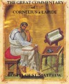 The Great Commentary of Cornelius A Lapide: Three Volumes Contaning General Preface and the Gospel of Matthew - Lapide SJ, Cornelius A, Paul A. Böer Sr., W A Mossman