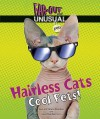 Hairless Cats: Cool Pets! - Alvin Silverstein, Virginia Silverstein, Laura Silverstein Nunn