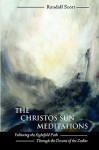 The Christos Sun Meditations: Following the Eightfold Path Through the Decans of the Zodiac - Randall Scott