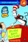 The Cat in the Hat: Do Not Open This Crate! - Stephen Krensky, Aristides Ruiz