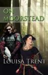 On Moorstead - Louisa Trent