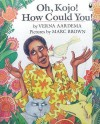 Oh Kojo! How Could You! - Verna Aardema, Marc Brown