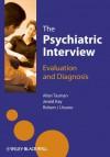 The Psychiatric Interview: Evaluation and Diagnosis - Allan Tasman, Jerald Kay, Robert Ursano