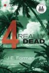Really Dead - Part 4 - J.E. Forman
