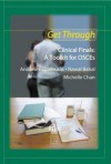 Get Through Clinical Finals: A Toolkit for Osces - Andrew Papanikitas, Nawal Bahal, Michelle Chan