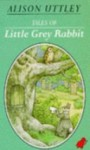 Tales Of Little Grey Rabbit - Alison Uttley, Faith Jaques