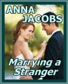 Marrying a Stranger - Anna Jacobs