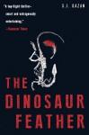 The Dinosaur Feather - S.J. Gazan, Charlotte Barslund