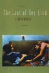 The Last of Her Kind: A Novel - Sigrid Nunez