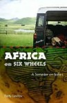 Africa on Six Wheels - Betty Levitov