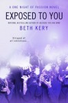 Exposed to You (One Night Of Passion, #2) - Beth Kery