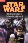 Star Wars: Die letzte Chance (Das Erbe der Jedi-Ritter, #5) - James Luceno, Andreas Helweg