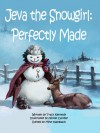Jeva the Snowgirl: Perfectly Made - Tracy Kennedy, Mike Kalmbach, Nicole Cardiff