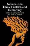 Nationalism, Ethnic Conflict, and Democracy - Larry Jay Diamond