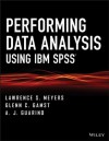Performing Data Analysis Using IBM SPSS - Lawrence S. Meyers, Glenn C. Gamst, A. J. Guarino