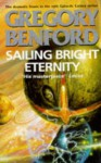 Sailing Bright Eternity (Galactic Center, #6) - Gregory Benford