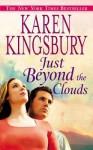 Just Beyond the Clouds: A Novel - Karen Kingsbury